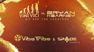 new release Vini Vici & Bryan Kearney - We Are The Creators - Vibe Tribe & Spade Remix