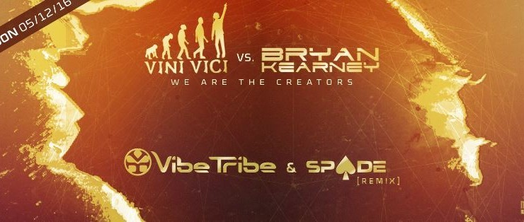 new release Vini Vici & Bryan Kearney - We Are The Creators - Vibe Tribe & Spade Remix